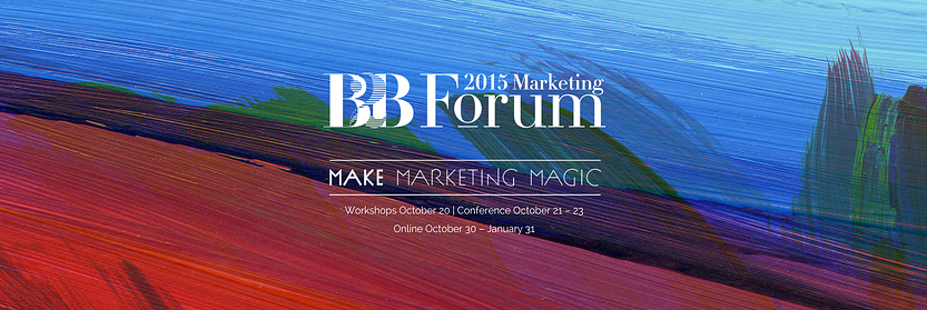MarketingProfs_B2B_Marketing_Forum_2015___Make_Marketing_Magic