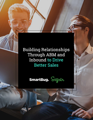Building Relationships Through ABM and Inbound to Drive Better Sales Cover