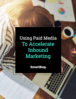 Using Paid Media to Accelerate Inbound Marketing