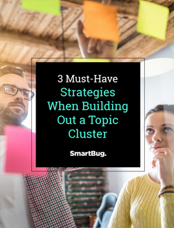 e-book cover: 3 Must-Have Strategies When Building Out a Topic Cluster