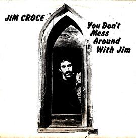 jim_croce_you_dont_mess_around_with_jim