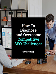How to Diagnose & Overcome Competitive SEO Challenges