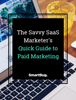 The Savvy SaaS Marketer's Quick Guide to Paid Marketing