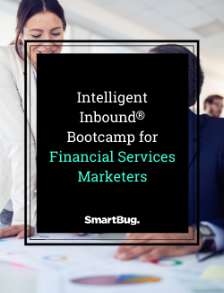 Intelligent Inbound Bootcamp for Financial Services Marketers