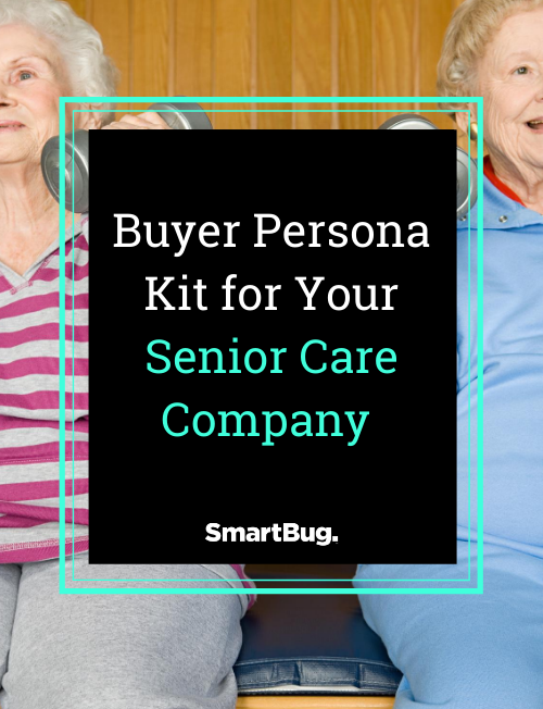 Buyer Persona Kit for Your Senior Care Company