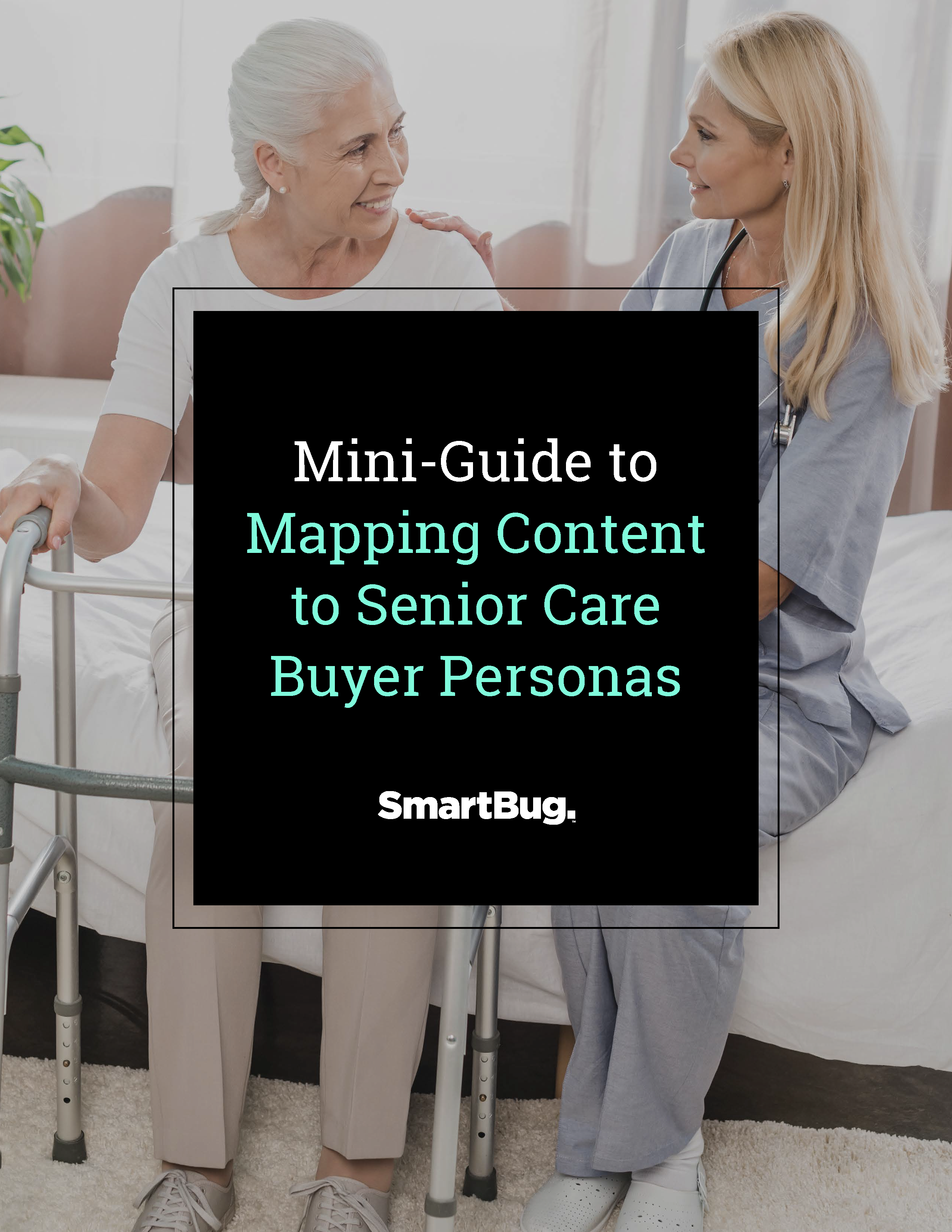 Mini-Guide to Mapping Content to Senior Care Buyer Personas_Page_01