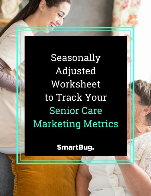 Seasonally Adjusted Worksheet to Track Your Senior Care Marketing Metrics-1